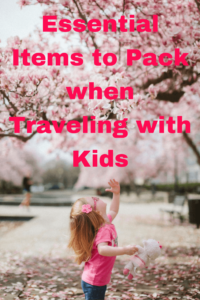 Essential Items to Pack When Travelling With Kids